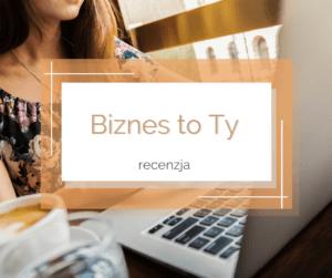 "biznestoty 300x251 - Kurs ""Biznes to TY"" - recenzja"