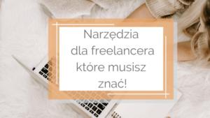 narzędzia dla freelacera 1 300x169 - Narzędzia ułatwiające pracę freelancera