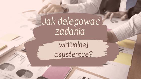 3 3 - Jak delegować zadania wirtualnej asystentce? Przewodnik.