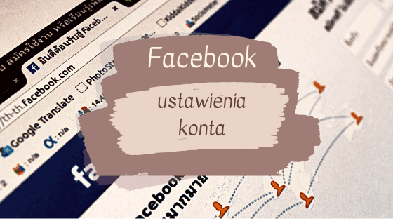 7 2 - Czy wiesz że... ustawienia konta na Facebooku